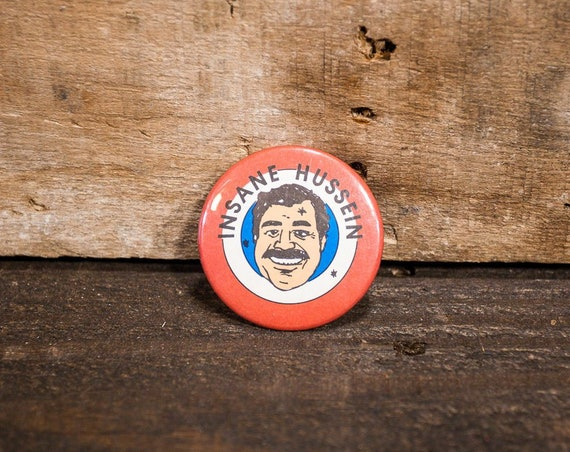 Vintage Insane Hussein Political Pin Saddam Hussein Advertising Red White Blue United States War Military Pin Man Cave