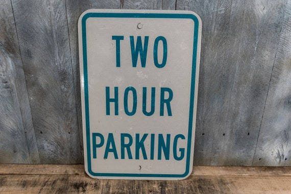 Vintage Two Hour Parking Metal Street Sign Green White Industrial Garage Man Cave