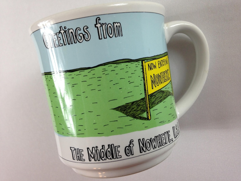 Greetings From The Middle Of Nowhere USA Mug Coffee Cup Woman image 0