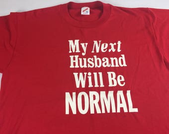My Next Husband Will Be Normal T-Shirt Womens L/XL Red USA Made Marriage