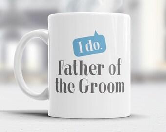 Father of The groom, Wedding Mug, Grooms Father, Grooms Father Gift, Dad, Grooms Father, Father of the Groom, Grooms Dad Gift, Wedding Ideas