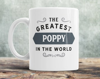 Poppy Gift, Poppy Mug, Birthday Gift For Poppy! Greatest Poppy, Poppy, Poppy Birthday Gift, Gift For Poppy! Present For Poppy, Awesome Poppy