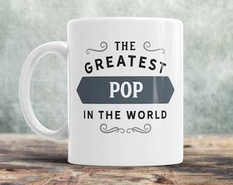 Pop Gift, Pop Mug, Pop birthday, Greatest Pop, World's Coolest Pop, Birthday Gift For Pop,  Pop Mug For An Awesome Pop, Present For Pop