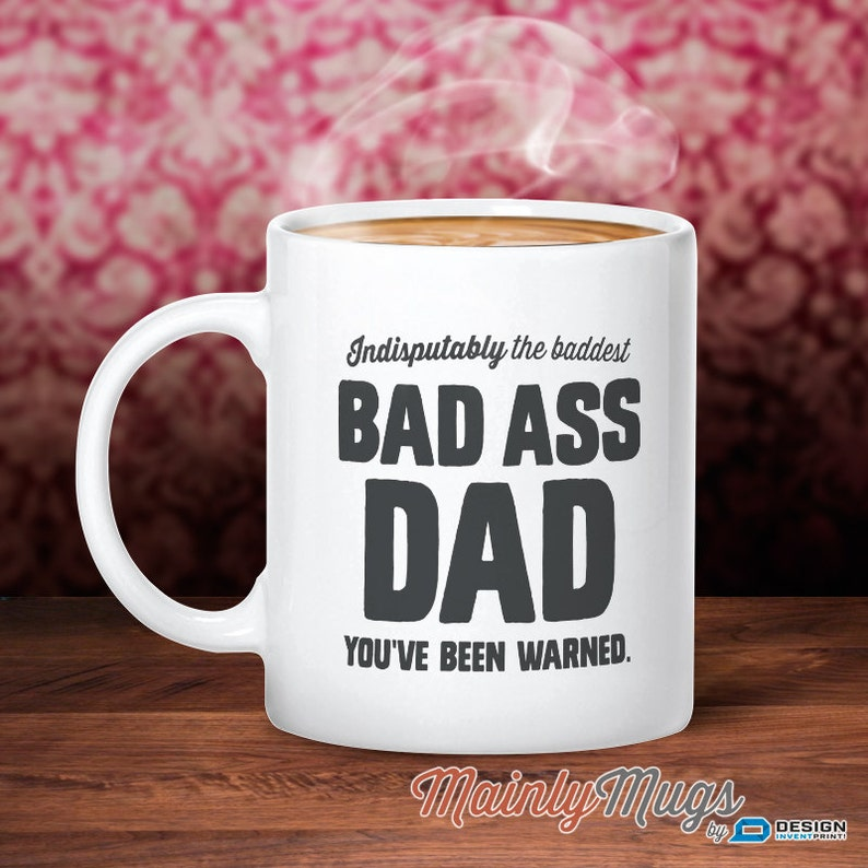 Bad Ass Gift For Dad Father Son Mug