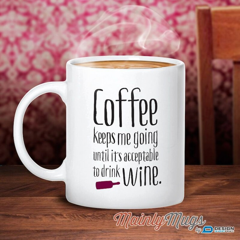 Coffee Gift Wine Mug For The Lover Quote