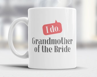 Grandmother of The Bride, Wedding Mugs, Brides Grandmother, Brides Grandmother Gift, Grandmother, Grandmother of The Bride,  Wedding Ideas