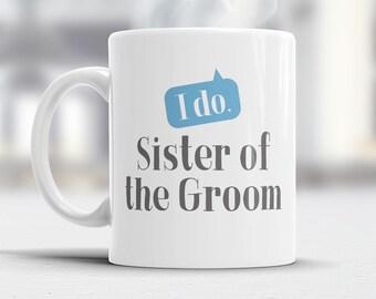 Sister of The Groom, Wedding Mugs, Grooms Sister Gift, Grooms Sister, Sister of the Groom, Grooms Sister Gift, Wedding Gift Ideas