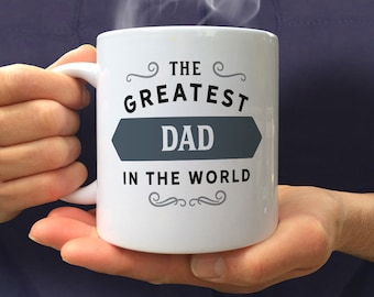 Dad Gift, Birthday Gift For Dad! Greatest Dad, Dad Mug, Dad Present, Dad Birthday Gift, Gift For Dad Present For Dad, Greatest Dad, Love Dad