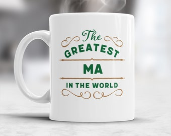 Ma Mug, Birthday Gift For Ma! Ma Gift, Greatest Ma, Ma Present, Ma Birthday Gift, Gift For Ma! Awesome Ma