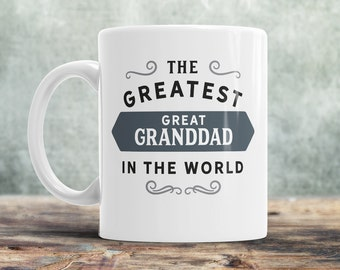 Greatest Great Granddad, Great Granddad Mug, Birthday Gift For Great Granddad! Great Granddad Gift. Great Granddad, Great Granddad Present