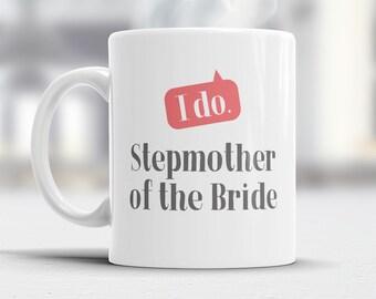 Stepmom of The Bride, Step Mom Wedding Mug, Brides Stepmom, Brides Stepmom Gift, Stepmom, Brides Stepmom, Stepmom of the Bride