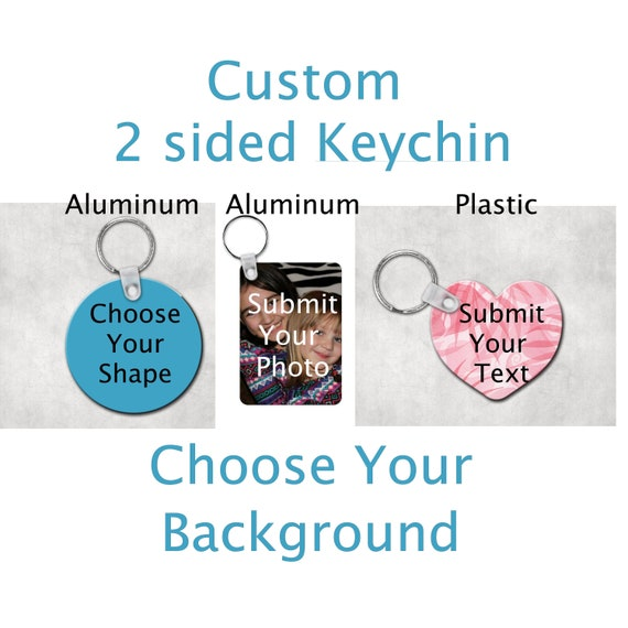 Design Your Own Custom Keychain, Double Sided Personalized Keyring, Photo  Keychain, Custom Key Fob, Gift for her, Gift for him