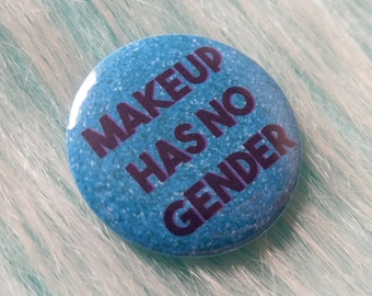 Gender equality button, makeup has no gender, feminist badge, gender pin, pinback button, feminist gift ideas, pin buttons, faux glitter