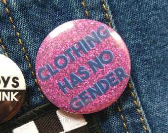 Clothing gender badge, feminist button, gender equality, feminist gift ideas, pin buttons, pinback button, faux glitter, boys wear pink