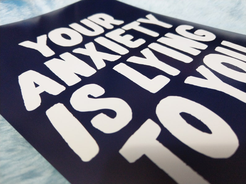 typography wall art mental health gift Your anxiety is lying to you print