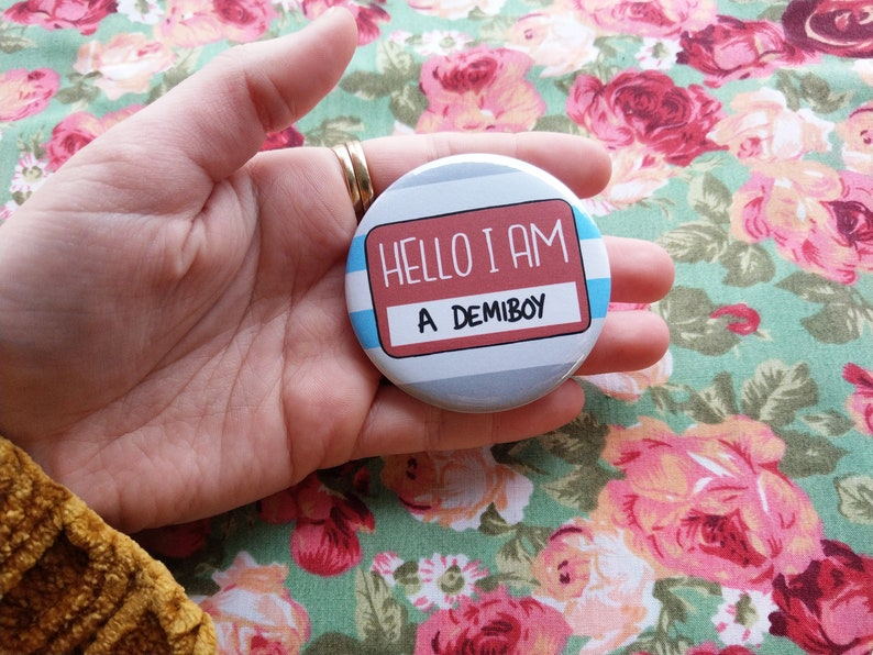 Hello I am a demiboy badge, lgbt gift