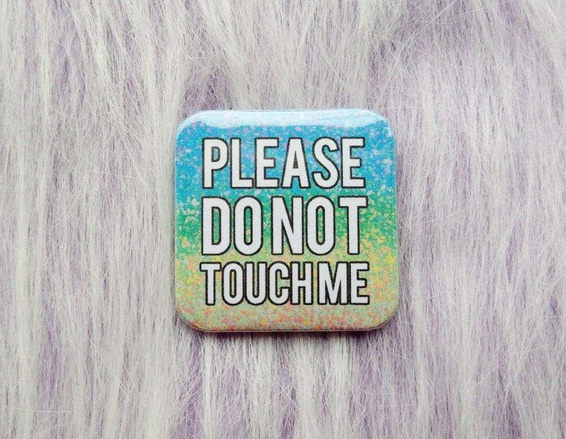 Please do not touch me badge square pins respect boundaries image 0