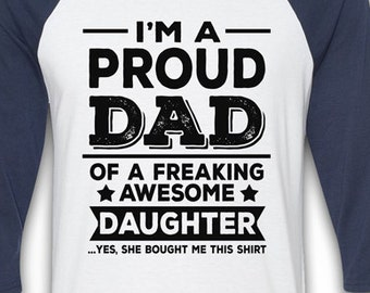 f075e1ef Im a Proud Dad of a Freaking Awesome Daughter - Gift for Dad Papa Poppy New Daddy  T-shirt Father's Day Gift for Grandfather MB220