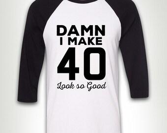 Damn I Make 40 Look Good Red Adult T-Shirt