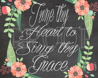 """Instant Download """"Tune Thy Heart To Sing Thy Grace"""""""