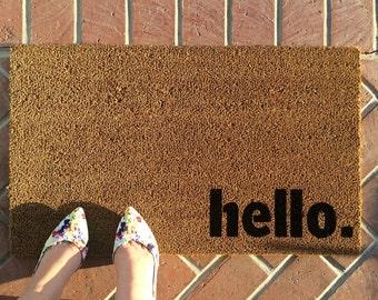 hello. welcome mat / Handpainted, Custom doormat / Funny Doormat / Personalized Doormat / Housewarming Gift / Gift for Boyfriend