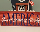 America Sweet Land of Liberty wood sign, shelf sitter - 4th of July, July 4th, America, USA, United States, Patriotic, Red, White, Blue