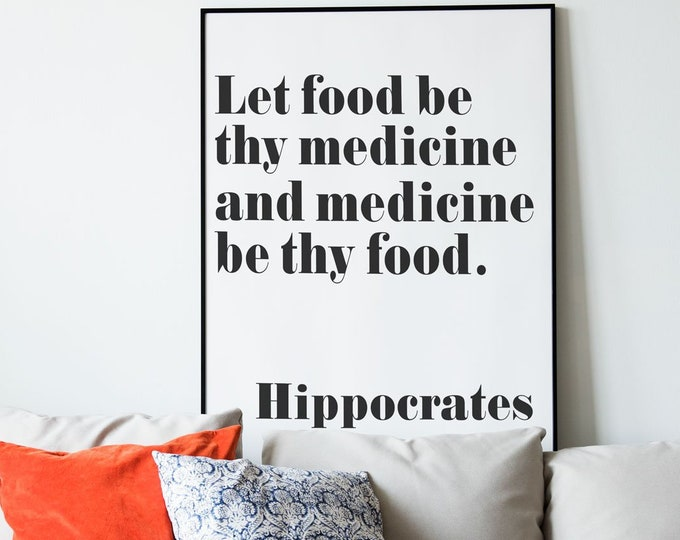 Hippocrates Quote Health Quote Let Food Be Thy Medicine