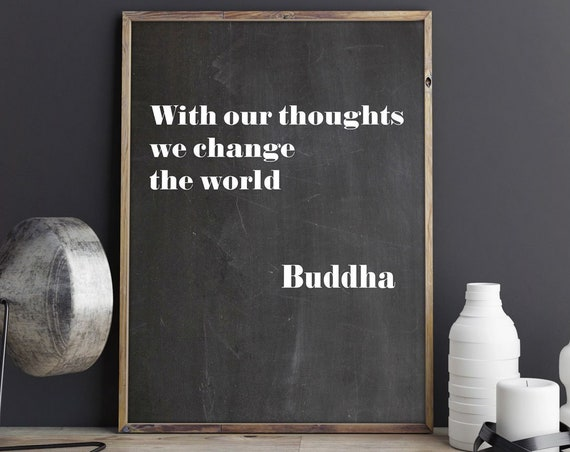Buddha Quote - Buddha Wall Art - With Our Thoughts We Change The World - Mindfulness Wall Art