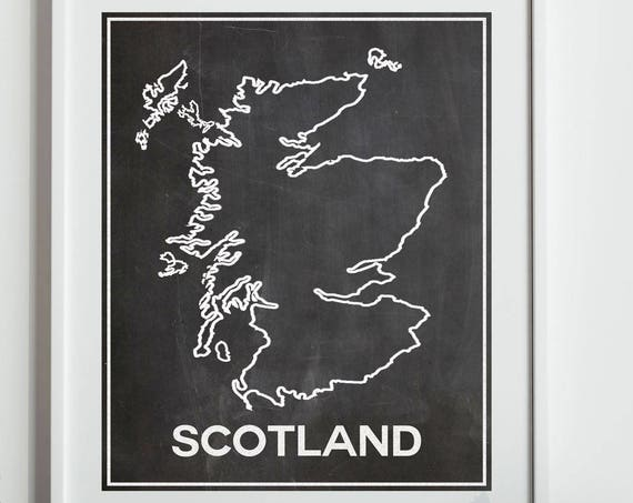 Scotland Map of Scotland Outline Map Chalkboard Map Scottish Map Scottish Art Scottish Decor Scotch Poster Scotland Poster Scotland Print