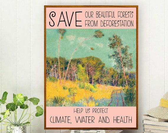 Climate Change Poster Save Our Forests Climate Change Art