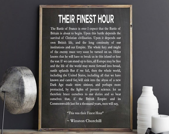 Their Finest Hour Speech by Winston Churchill Speech - Churchill Quote - Never in the Field of Human Conflict