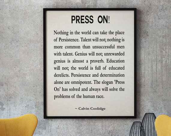 Press On by Calvin Coolidge Perseverance Quote Inspiring Quote Motivating Quote Motivational Wall Art Graduation Gift Graduation Print