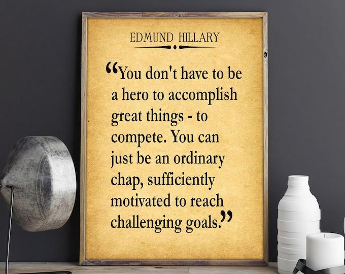 Edmund Hillary Inspiring Quote Inspirational Gift