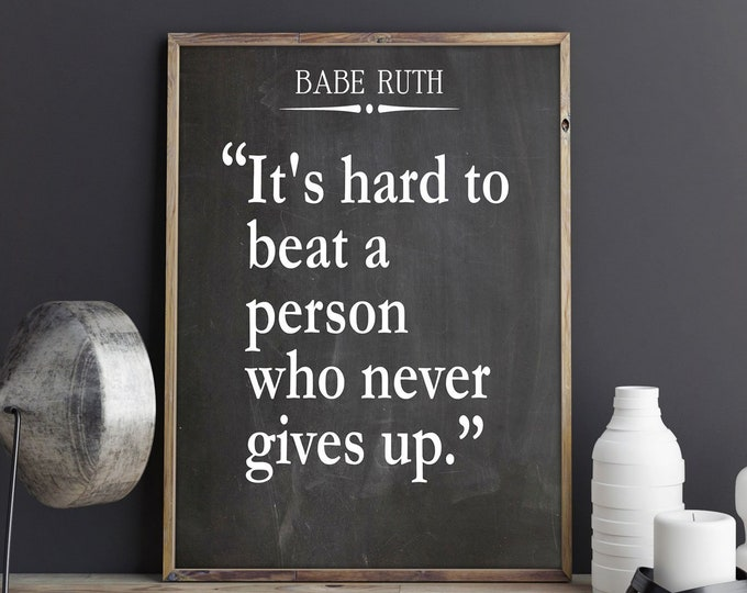 Babe Ruth Quote Never Give Up Quote Inspiring Quote