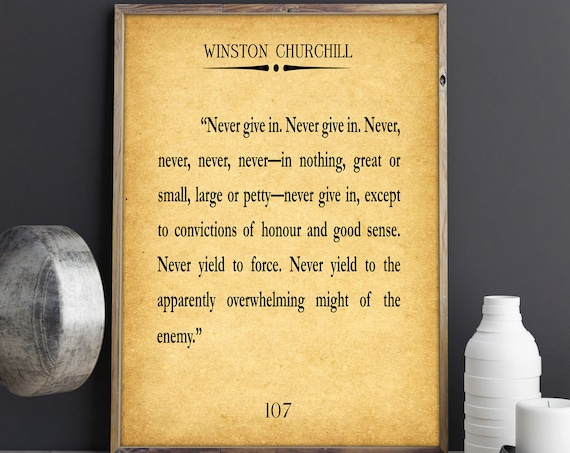 Winston Churchill Quotation Churchill Quote Never Give Up Quote Inspiring Quote Inspirational Poster Quote Poster Churchill Poster Decor