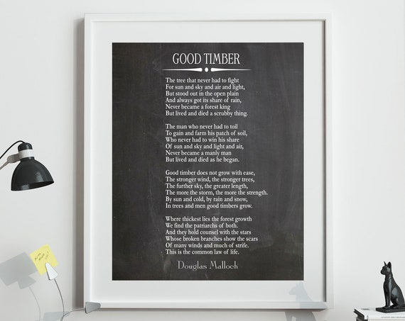 Good Timber Poem by Douglas Mallock Inspirational Life Poem