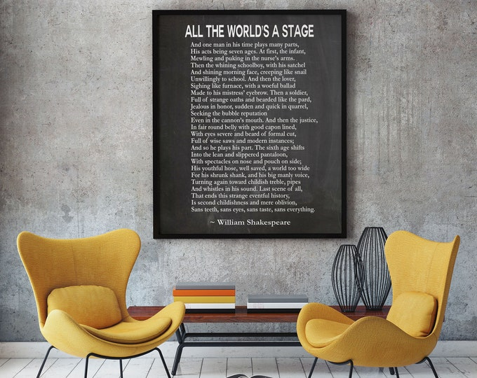 All the world's a stage by William Shakespeare As You Like It Act II Scene VII Shakespeare Quote Life Quote Motivating Quote Large Poster