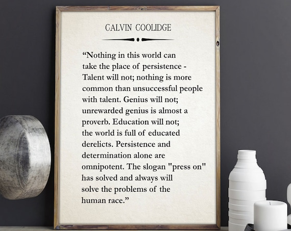 Press On Quote by Calvin Coolidge Graduation Gift Motivating Gift Inspiring Gift for Him Unique Gift for Her President Quote Coolidge Speech