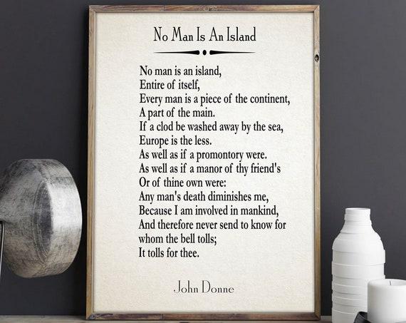 No Man Is An Island by John Donne Poem John Donne Prints Philosophy Poem Life Poem Wall Art Poetry Gift Literature Gift Literature Prints