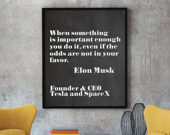 Elon Musk Quote Entrepreneur Quote Entrepreneur Gift When Something is Important Enough