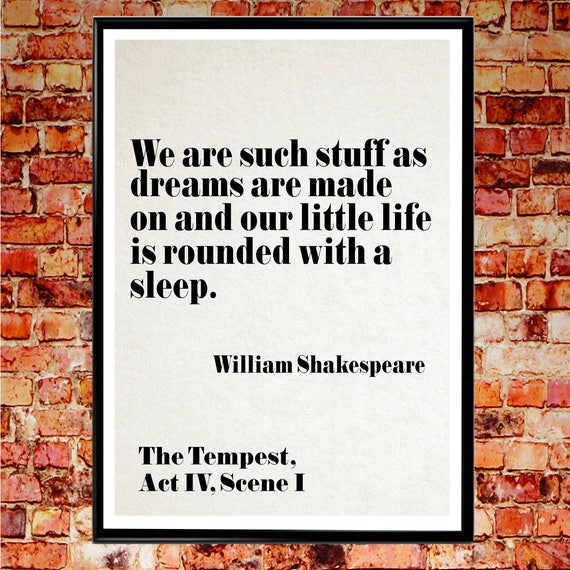 Literary Print 'We Are Such Stuff As Dreams Are Made On' Shakespeare Quotation Book Gift The Tempest literary quote literary poster Art