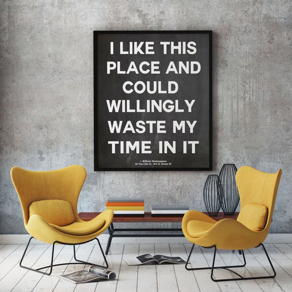 I Like This Place Quote by William Shakespeare - As You Like It Quote - House Warming Gift
