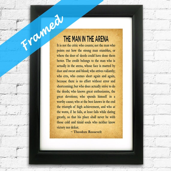 The Man in The Arena Framed Print Roosevelt Print Roosevelt Man in The Arena Roosevelt Quote Theodore Roosevelt Quotation Framed Quote
