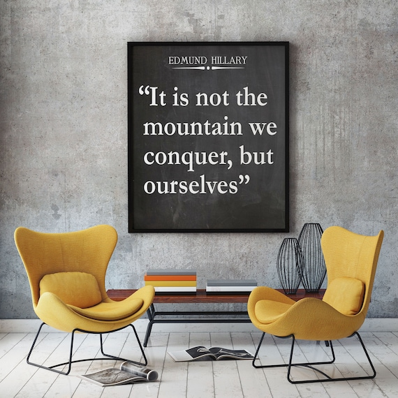 Edmund Hillary Quote it Is Not The Mountain We Conquer