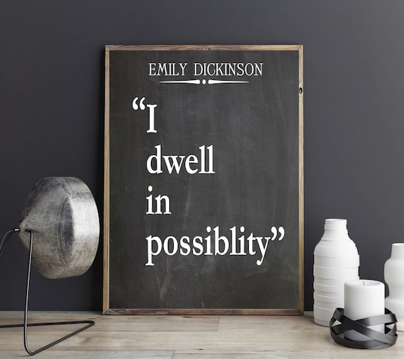 I Dwell in Possibility quote by Emily Dickinson