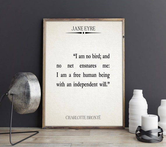 Jane Eyre Quote Strong Woman Quote Independent Women Quote I Am No Bird