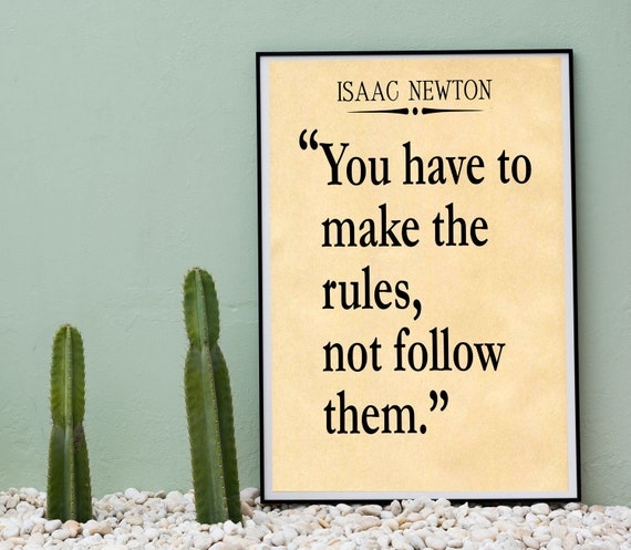 Make the Rules Quote by Isaac Newton Law of Attraction Quote