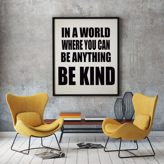 Be Kind Quote Kindness Decor Kindness Poster