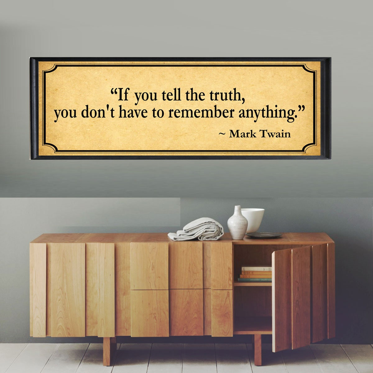 Mark Twain Quote If You Tell The Truth You Don\'t Have to Remember ...