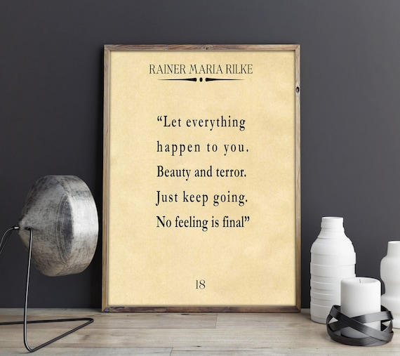 Rainer Maria Rilke Quote Let Everything Happen to You